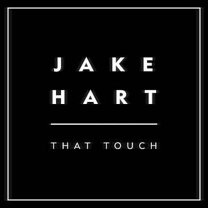 Jake Hart - That Touch Lyrics