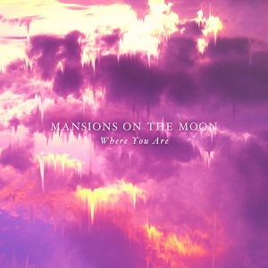 Mansions On The Moon - Mansions On The Moon