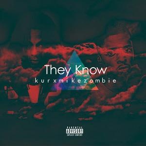 Mike Zombie - They Know Lyrics (Feat. Kur)