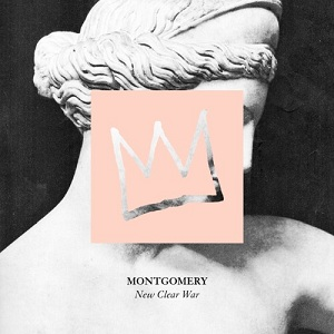 Montgomery - New Clear War
