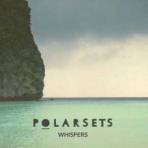 Polarsets - Whispers Lyrics
