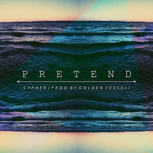 Cypher - Pretend Lyrics