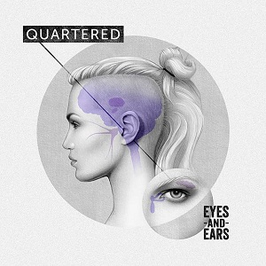 Quartered - Eyes and Ears