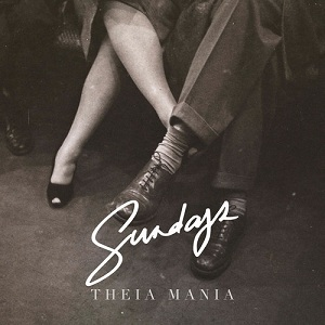 Sundays - Theia Mania Lyrics