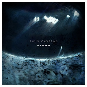 Twin Caverns -  Drown Lyrics
