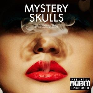 Mystery Skulls - Forever