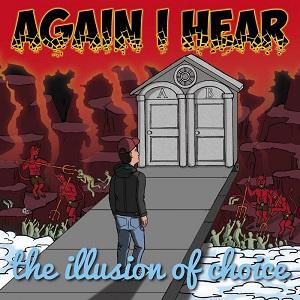 Again I Hear - The Illusion of Choice