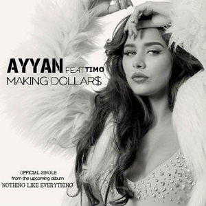 Ayyan - Making Dollars Lyrics (Feat. Timo)