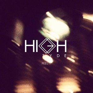 High Tyde - Feel It Lyrics