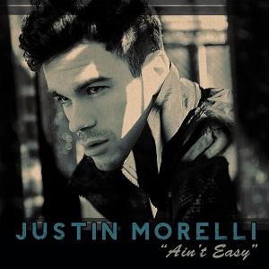 Justin Morelli - Ain't Easy Lyrics