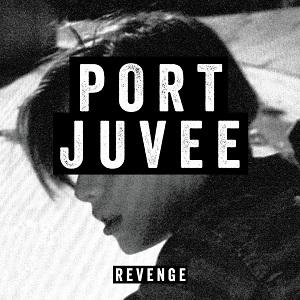 Port Juvee - Revenge