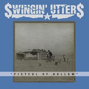 Swingin' Utters - Fistful of Hollows
