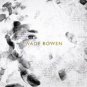 Wade Bowen - Wade Bowen