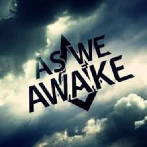 As We Awake - ing