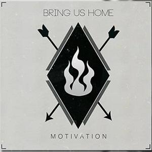 Bring Us Home - Motivation Lyrics (Feat. Jacob Örtengren)