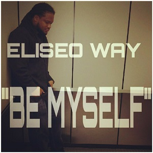 Eliseo Way - Be Myself Lyrics