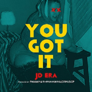 JD Era - You Got It Lyrics