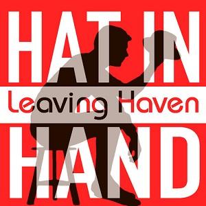 Leaving Haven - Hat In Hand Lyrics