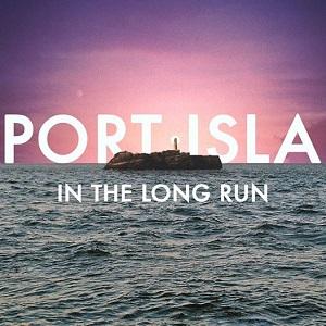 Port Isla - In The Long Run