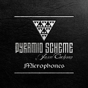Pyramid Scheme - Microphones Lyrics (Feat. Jesse Cochran)