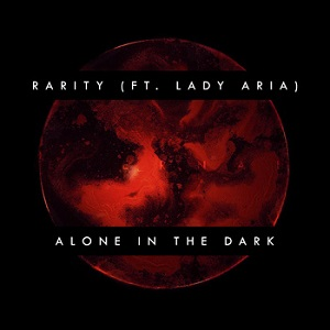 Rarity - Alone in the Dark Lyrics (Feat. Lady Aria)