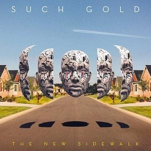 Such Gold - The New Sidewalk