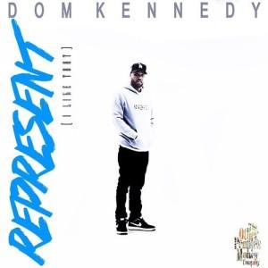 Dom Kennedy - Represent (I Like That) Lyrics