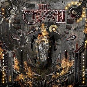The Crown - eath Is Not Dea