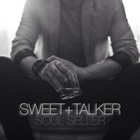 SWEET + TALKER - Soul Seller Lyrics