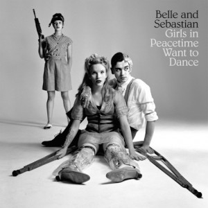 Belle and Sebastian - irls In Peacetime Want To Danc