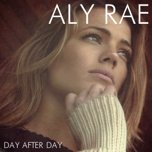 Aly Rae - Day After Day Lyrics