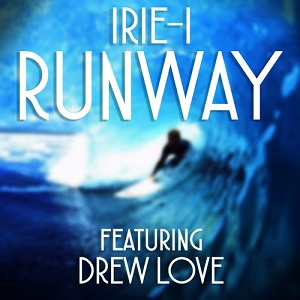 Irie-I - Runway Lyrics (Feat. Drew Love)