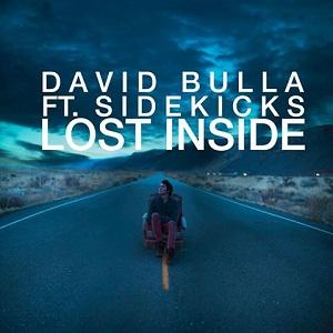 David Bulla - Lost Inside Lyrics (Feat. Sidekicks)