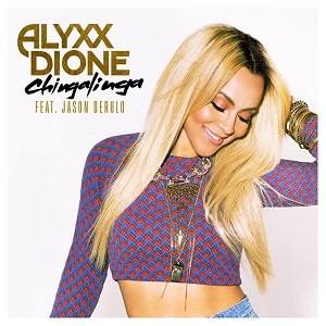 Alyxx Dione - Chingalinga Lyrics (Feat. Jason Derulo)