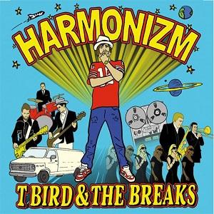TBird & the Breaks - Harmonizm Lyrics