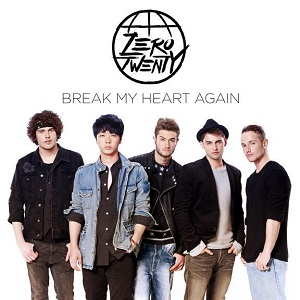 Zerotwenty - Break My Heart Again Lyrics