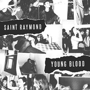 Saint Raymond - oung Bloo