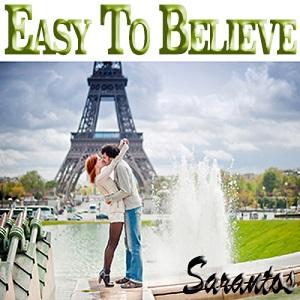 Sarantos - Easy To Believe  Lyrics