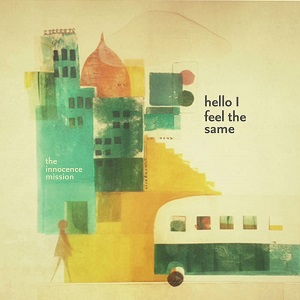 The Innocence Mission - Hello I Feel The Same