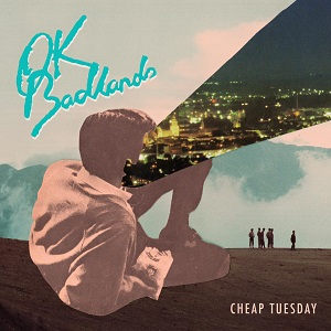 OK Badlands - Cheap Tuesday Lyrics