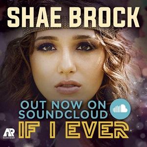 Shae Brock - If I Ever Lyrics