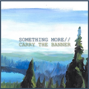 Something More - Something More // Carry The Banner Split
