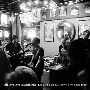 The Bye Bye Blackbirds - Let Your Hair Fall Down b/w These Blues