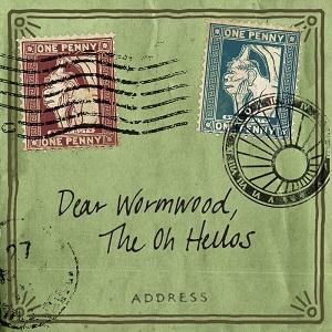 The Oh Hellos - Dear Wormwood