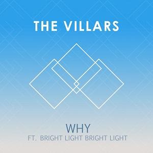 The Villars - Why Lyrics (Feat. Bright Light Bright Light)