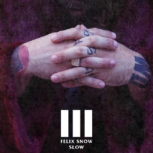 Felix Snow - Slow Lyrics