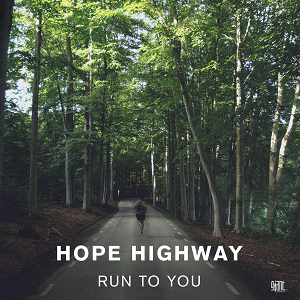 Hope Highway - Run To You Lyrics