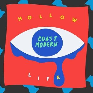 Coast Modern – Hollow Life Lyrics