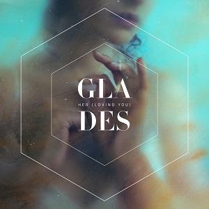 Glades - Her (Loving You) Lyrics