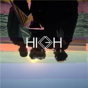High Tyde - Do What You Want Lyrics